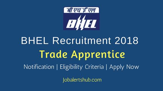 भारत हेवी इलेक्ट्रिकल्स लिमिटेड (BHEL) भर्ती 2018: 918 पोस्ट/ आवेदन करने की अंतिम तिथि 20 मार्च 2018