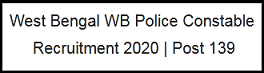 West Bengal WB Police Constable Recruitment 2020   Post 139   How to Apply