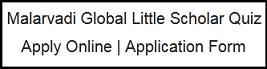 Malarvadi Global Little Scholar Quiz   malarvadi.org  Apply Online   Application Form   Download App