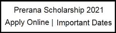 Prerana Scholarship 2021 | Apply Online | Full Information | Eligibility| Important Dates